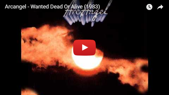 """LISTEN: It's Arc Angel with """"Wanted Dead or Alive"""" from 1983"""