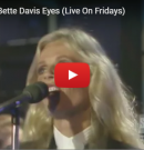 "WATCH: Kim Carnes – ""Bette Davis Eyes"" LIVE on Fridays"