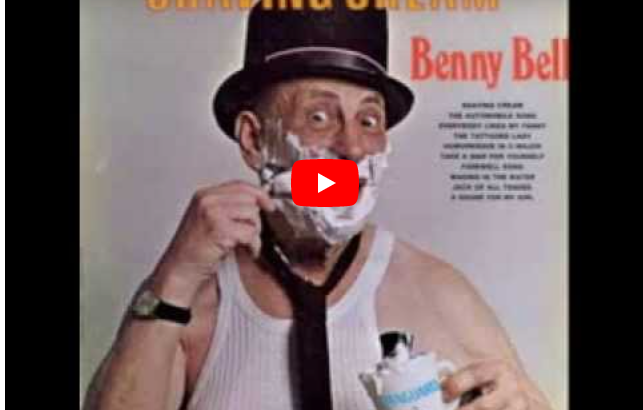 Shaving Cream song by Benny Bell 1975
